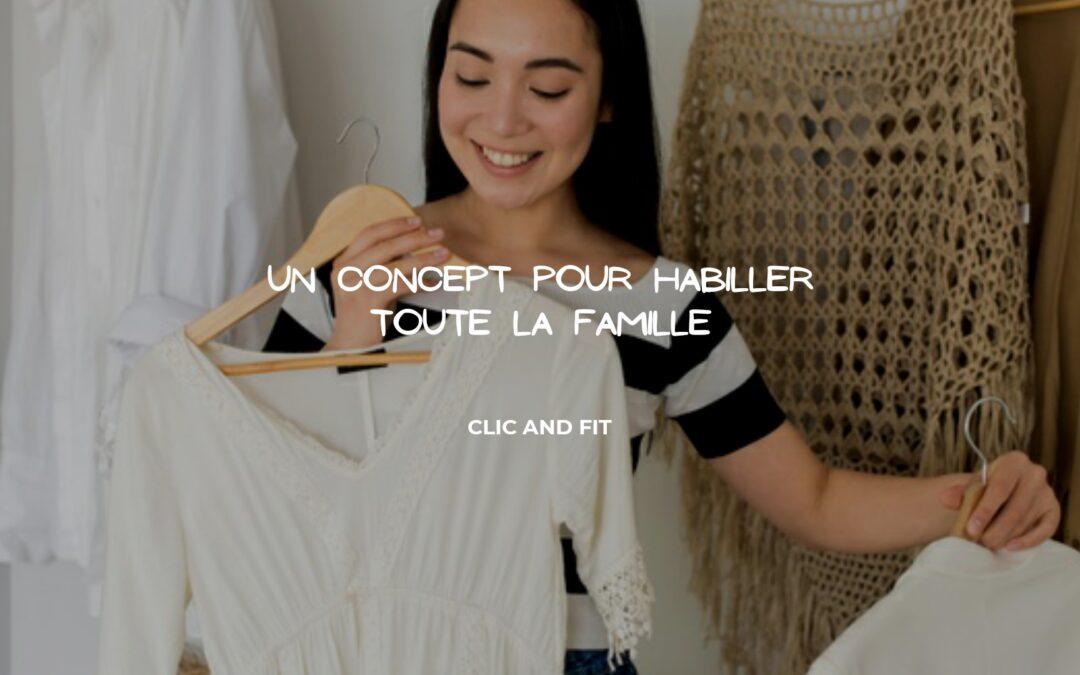 Clic and Fit : Le service en ligne pour vous habiller à toutes occasions