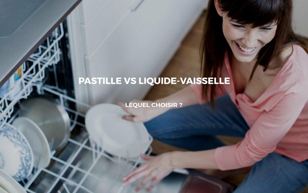 Détergent liquide Vs Pastille : Quel produit pour son lave-vaisselle ?