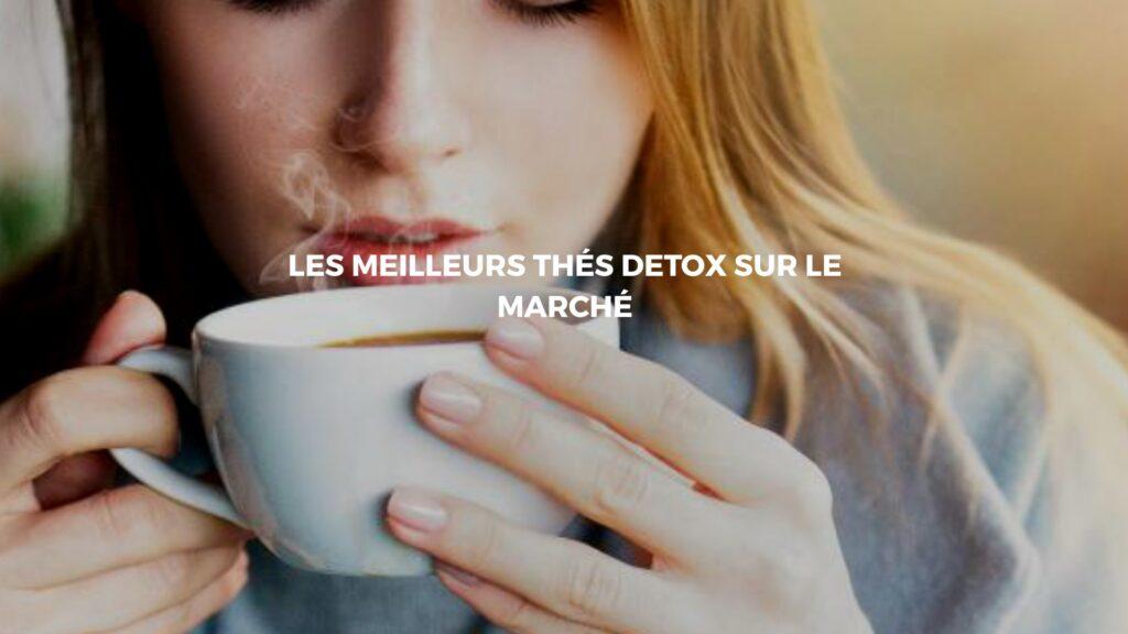 meilleurs thés detox
