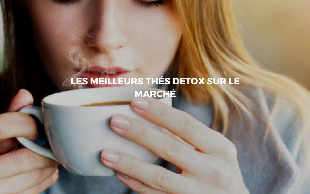 Découvrir notre sélection de thé détox en vente sur le marché